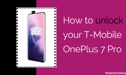 How to SIM unlock your T-Mobile OnePlus 7 Pro