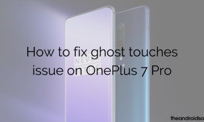 How to fix 'ghost touches' issue on OnePlus 7 Pro