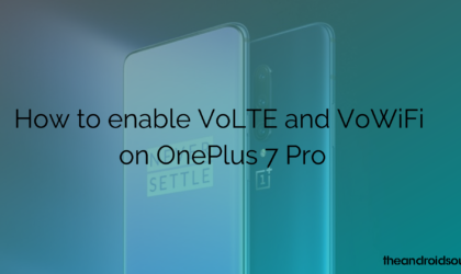 How to enable VoLTE and VoWiFi on OnePlus 7 Pro
