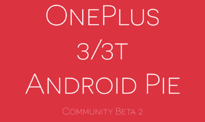 OnePlus 3 and 3T get second Android Pie update in Community Beta 2