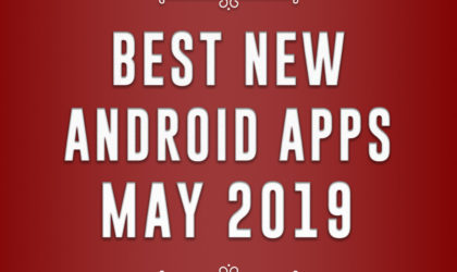 Best new Android apps (May 2019)