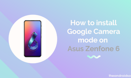 How to install Google Camera mod on Asus ZenFone 6 (Gcam)