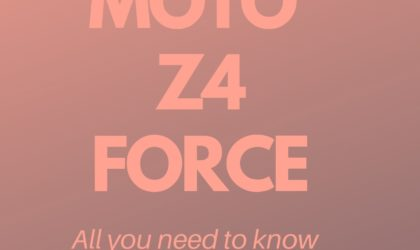 Motorola Moto Z4 Force: All you need to know