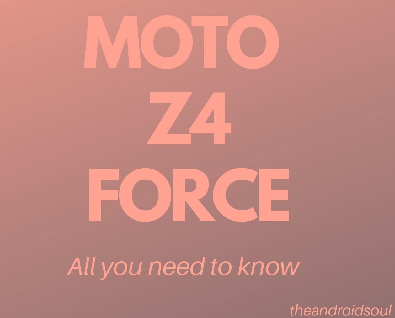 MOTO Z4 FORCE