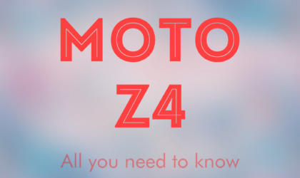 Motorola Moto Z4: All you need to know