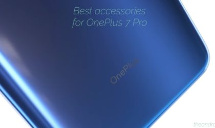 Best Accessories for your OnePlus 7 Pro: power bank, cable, fast charger, wireless earphones, skin, car mount, and more