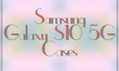 Here are best Samsung Galaxy S10 5G cases in 2019