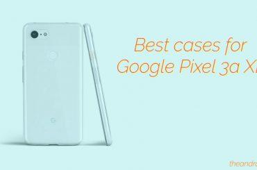 best Pixel 3a XL cases