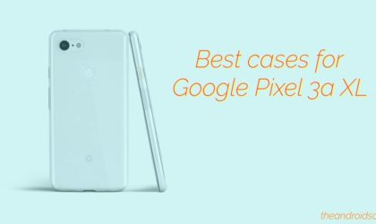 Here are the best Google Pixel 3a XL cases in 2019