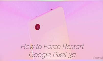 How to force restart Google Pixel 3a and Pixel 3a XL
