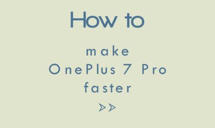 How to make OnePlus 7 Pro faster