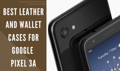 Best Leather and wallet cases for Google Pixel 3a