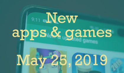 Best apps and games for the week [May 25, 2019]