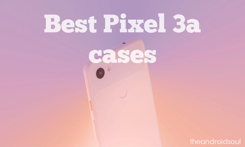top Pixel 3a cases