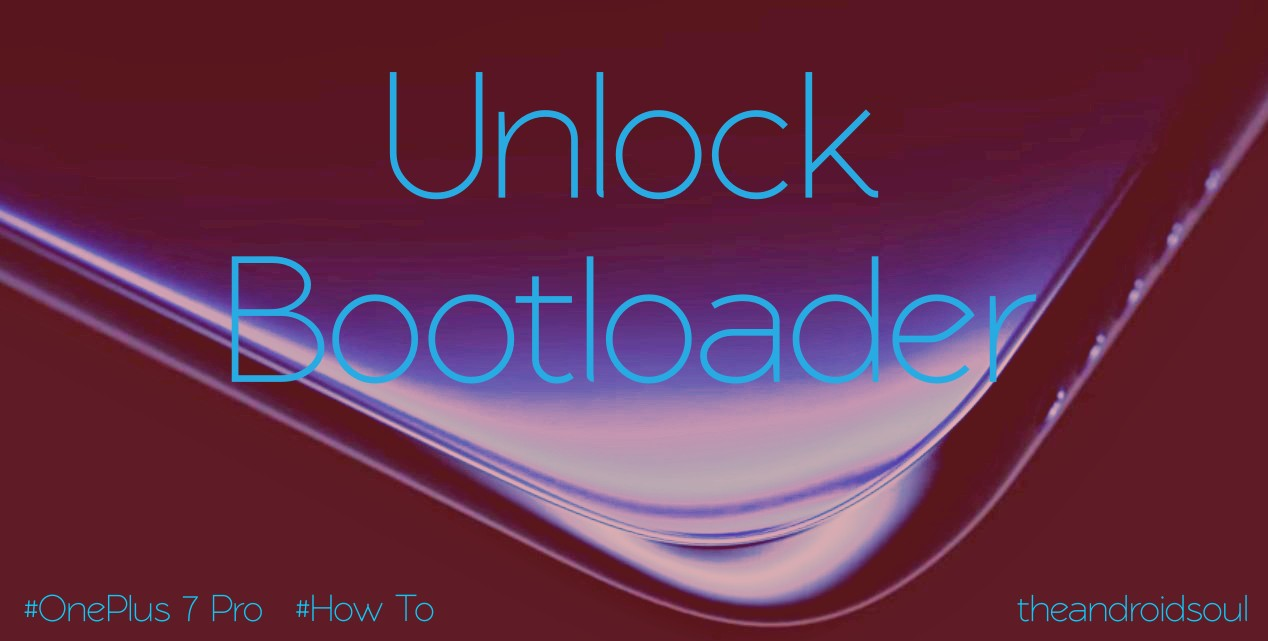 How to unlock the bootloader of your OnePlus 7 Pro