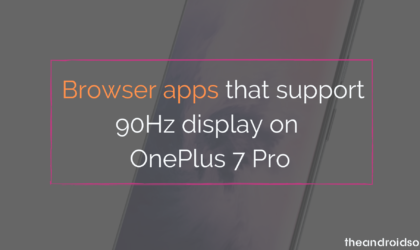 Here are browser apps that support 90Hz display on OnePlus 7 Pro