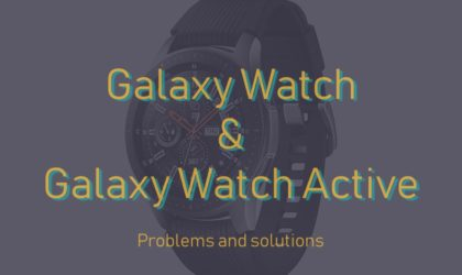 Samsung Galaxy Watch (Active) problems and possible solutions