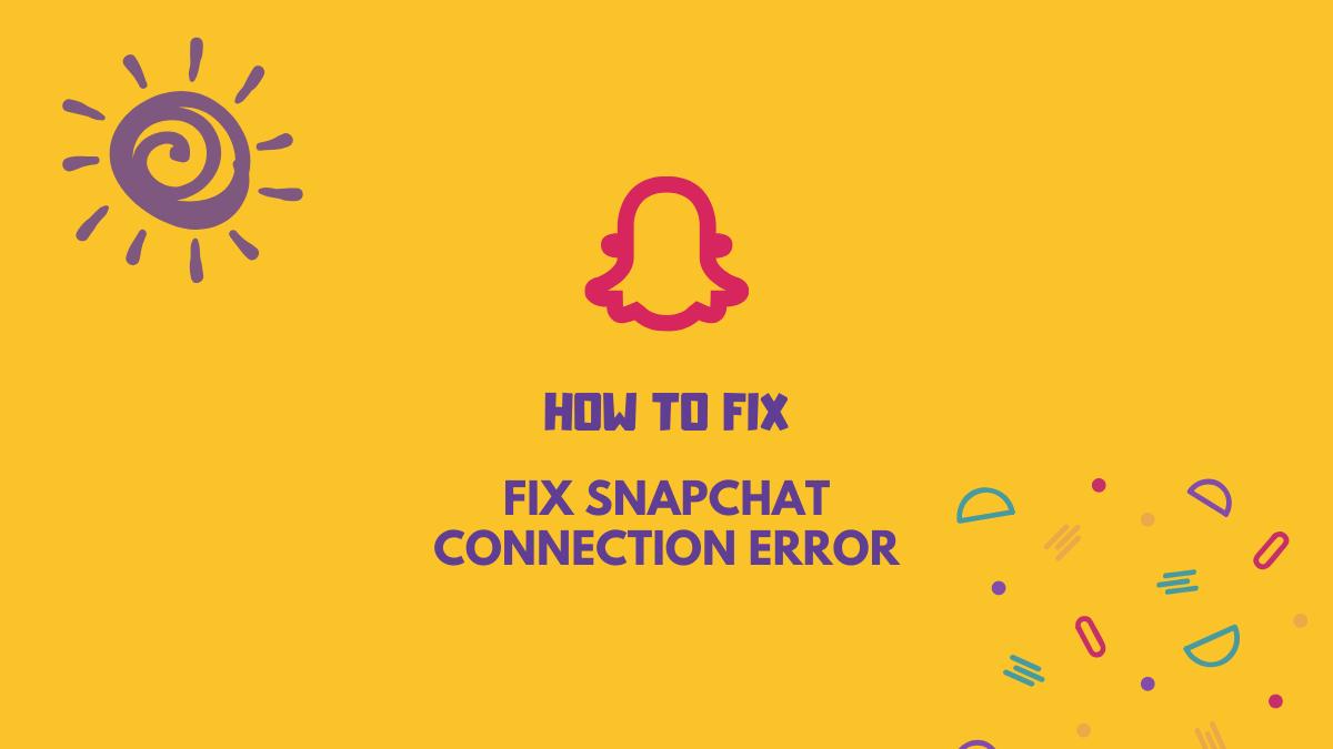fix Snapchat connection error