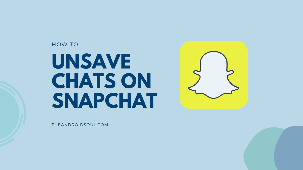 how to unsave chats on Snapchat